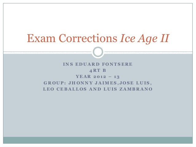 Examcorrectionsiceageii made by= jhonny jaimes, jose luis, leo ceballos  and luis zambrano