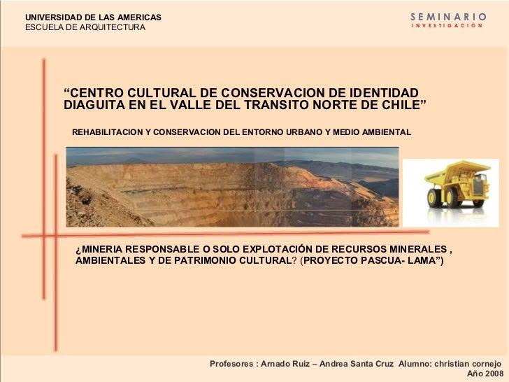 """"""" CENTRO CULTURAL DE CONSERVACION DE IDENTIDAD DIAGUITA EN EL VALLE DEL TRANSITO NORTE DE CHILE"""" UNIVERSIDAD DE LAS AMERIC..."""