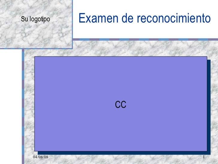 Examen de reconocimiento CC Su logotipo