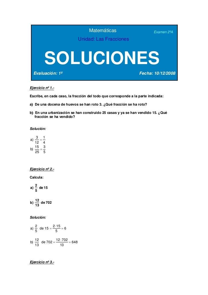 Matemáticas                         Examen 2ºA                                  Unidad: Las Fracciones           SOLUCIONE...
