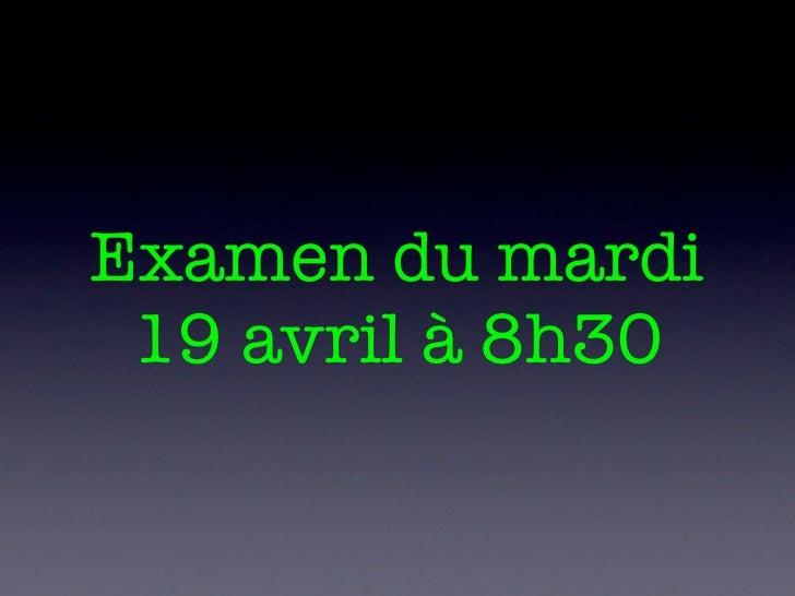 Examen du mardi 19 avril à 8h30