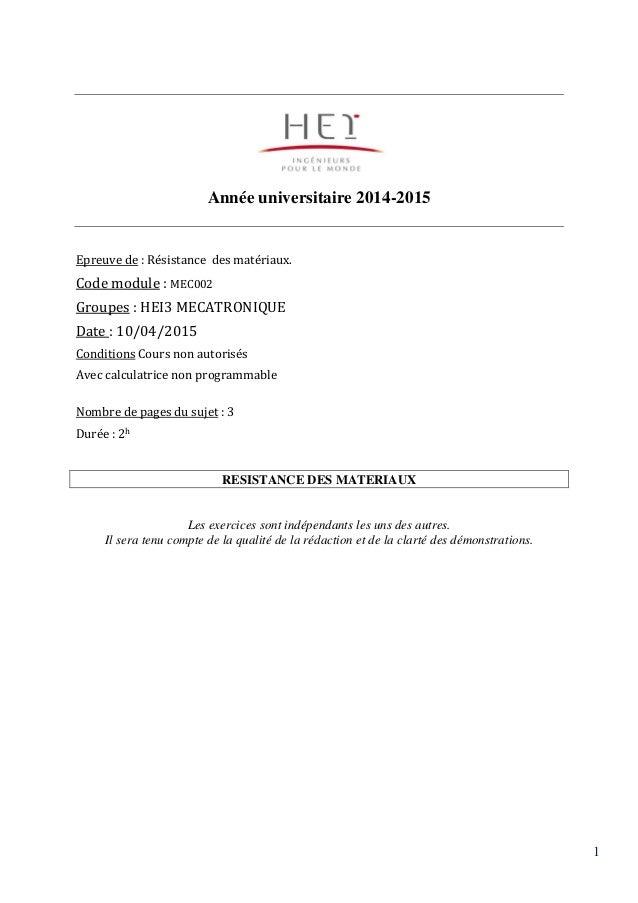 1 Année universitaire 2014-2015 Epreuve de : Résistance des matériaux. Code module : MEC002 Groupes : HEI3 MECATRONIQUE Da...