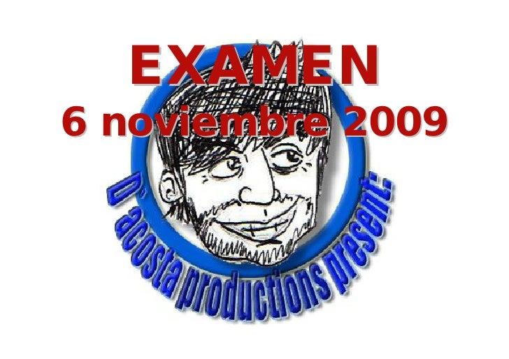 EXAMEN 6 noviembre 2009
