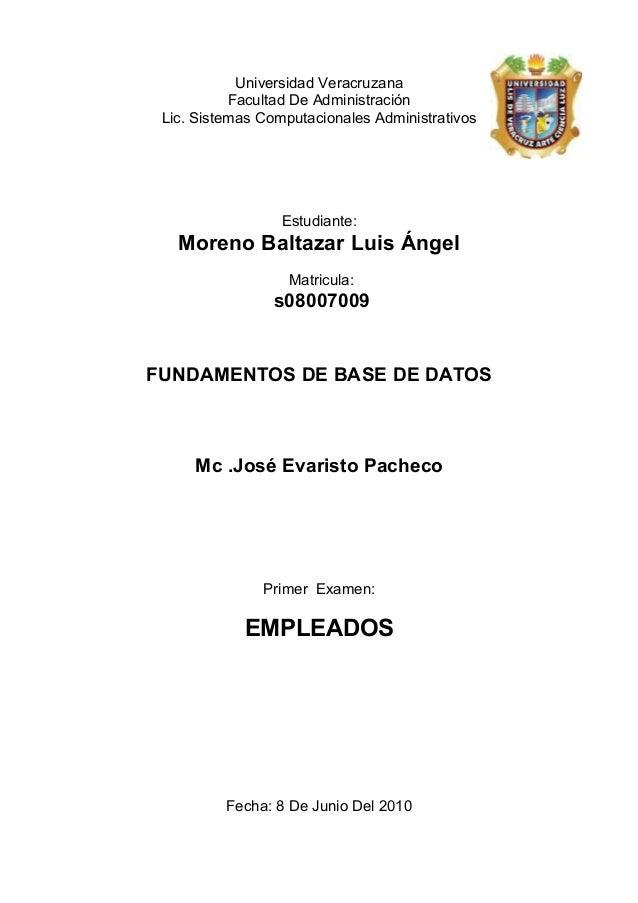 Universidad Veracruzana Facultad De Administración Lic. Sistemas Computacionales Administrativos Estudiante: Moreno Baltaz...