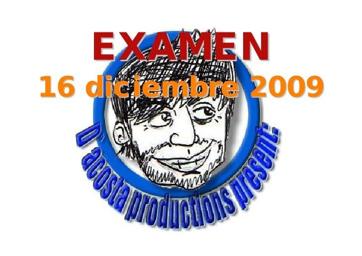 EXAMEN 16 diciembre 2009
