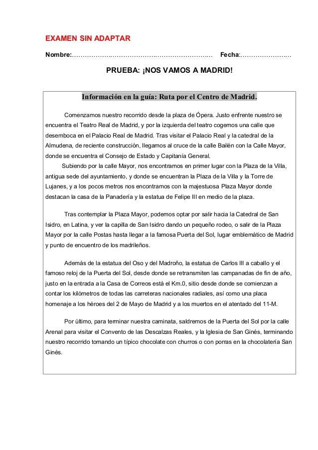 EXAMEN SIN ADAPTAR Nombre:………………………………………………………… Fecha:…………………… PRUEBA: ¡NOS VAMOS A MADRID! Información en la guía: Ruta ...