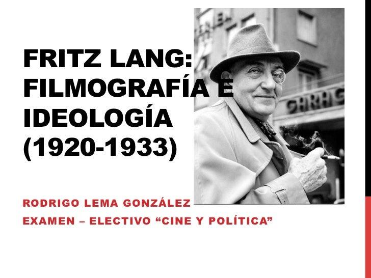 Fritz Lang: Filmografía e Ideología