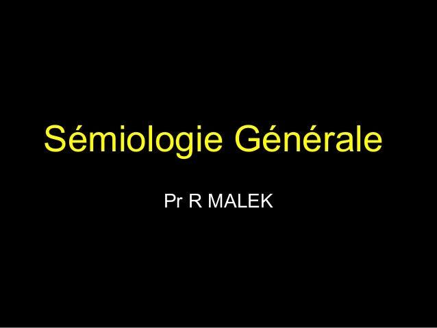 Sémiologie Générale Pr R MALEK