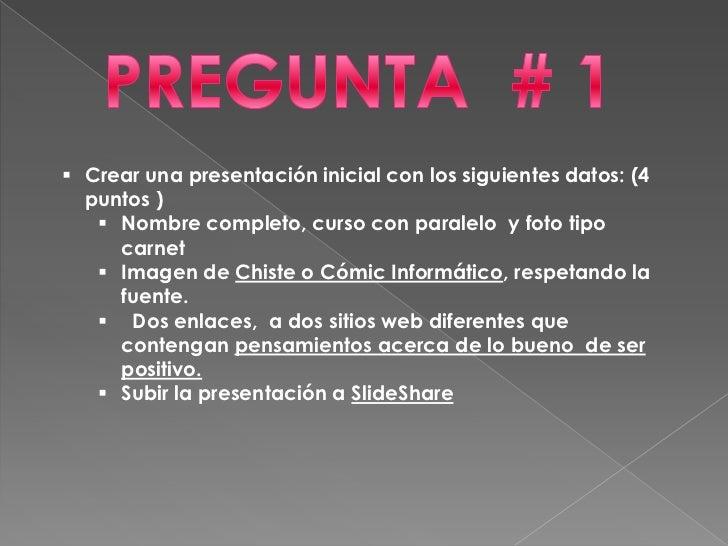  Crear una presentación inicial con los siguientes datos: (4  puntos )    Nombre completo, curso con paralelo y foto tip...