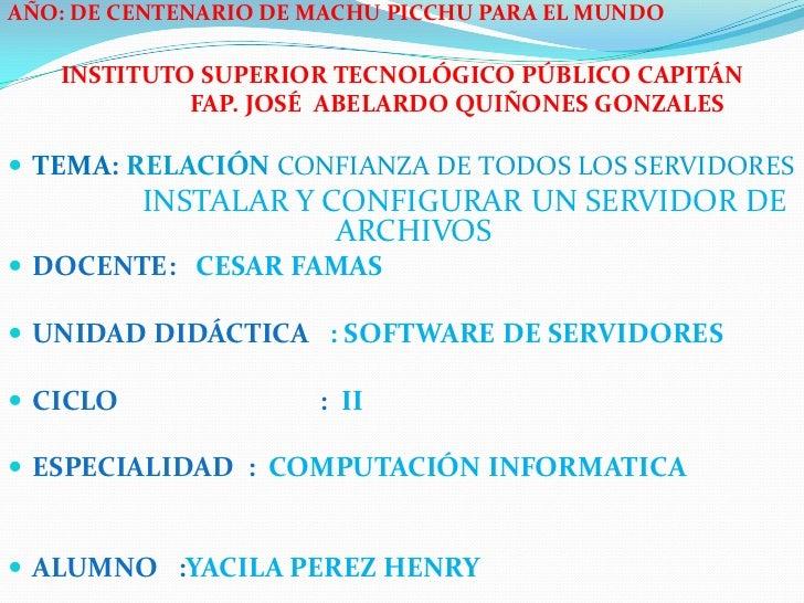 AÑO: DE CENTENARIO DE MACHU PICCHU PARA EL MUNDO   INSTITUTO SUPERIOR TECNOLÓGICO PÚBLICO CAPITÁN            FAP. JOSÉ ABE...
