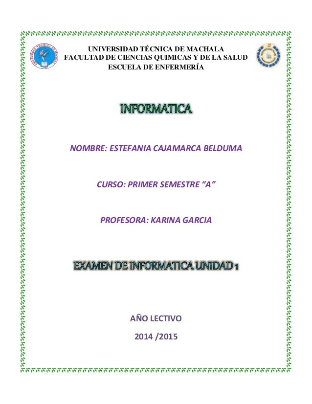 UNIVERSIDAD TÉCNICA DE MACHALA FACULTAD DE CIENCIAS QUIMICAS Y DE LA SALUD ESCUELA DE ENFERMERÍA NOMBRE: ESTEFANIA CAJAMAR...