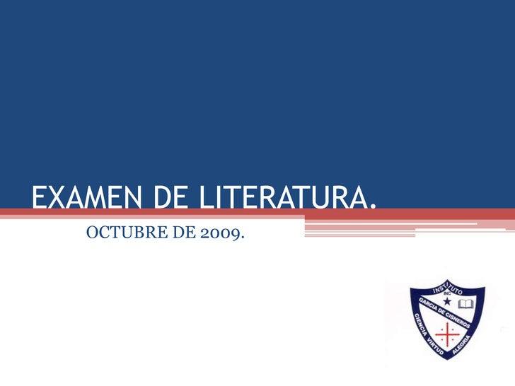 EXAMEN DE LITERATURA.<br />OCTUBRE DE 2009.<br />