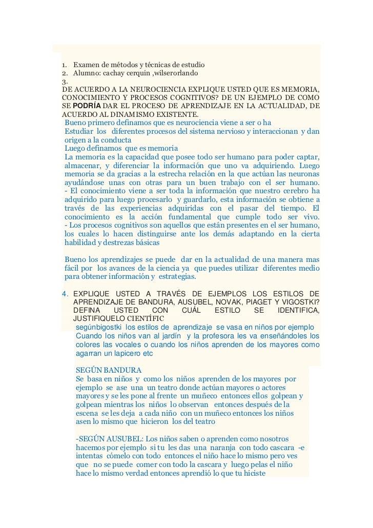 Examen de métodos y técnicas de estudio <br />Alumno: cachay cerquin ,wilser orlando<br />DE ACUERDO A LA NEUROCIENCIA EXP...