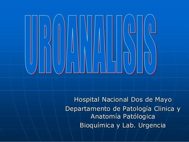 Hospital Nacional Dos de Mayo Departamento de Patología Clinica y Anatomía Patólogica Bioquímica y Lab. Urgencia