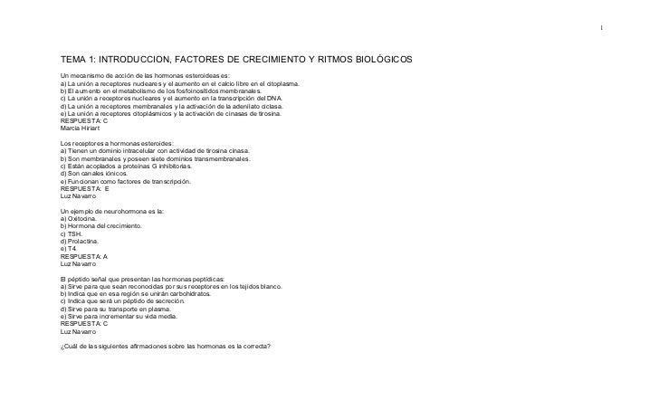 1TEMA 1: INTRODUCCION, FACTORES DE CRECIMIENTO Y RITMOS BIOLÓGICOSUn mecanismo de acción de las hormonas esteroideas es:a)...