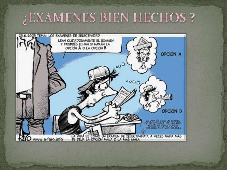 ¿EXAMENES BIEN HECHOS ?<br />