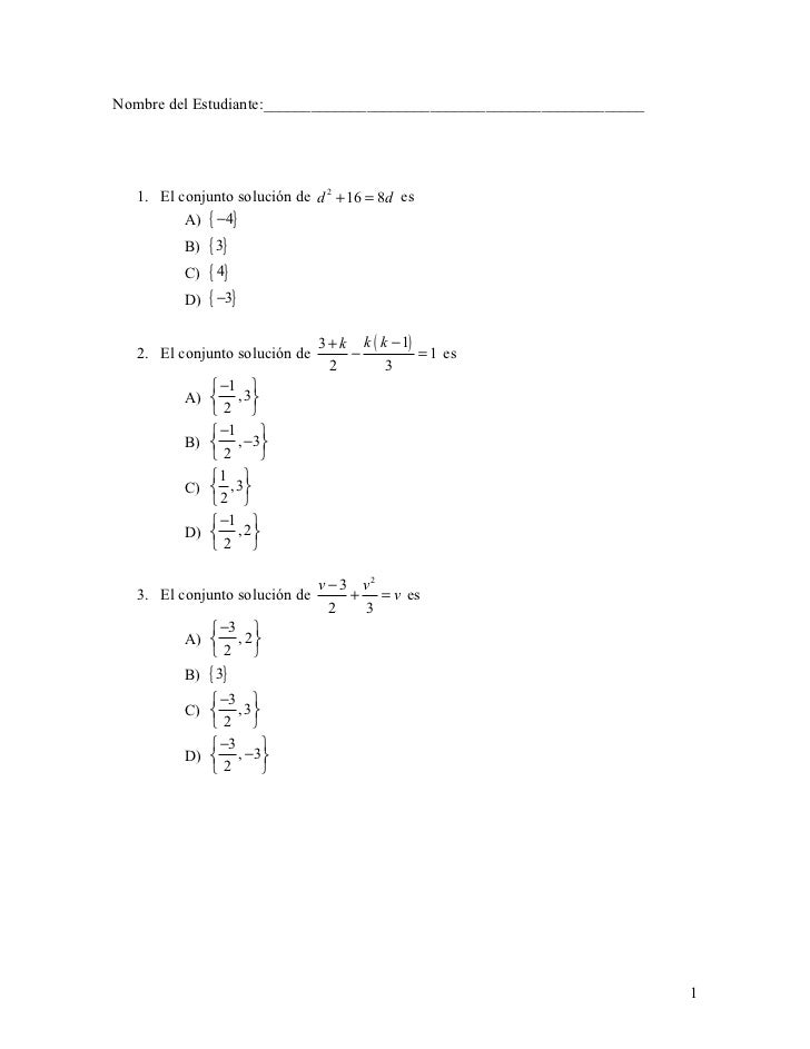 Nombre del Estudiante:________________________________________________   1. El conjunto solución de d 2 + 16 = 8d es      ...