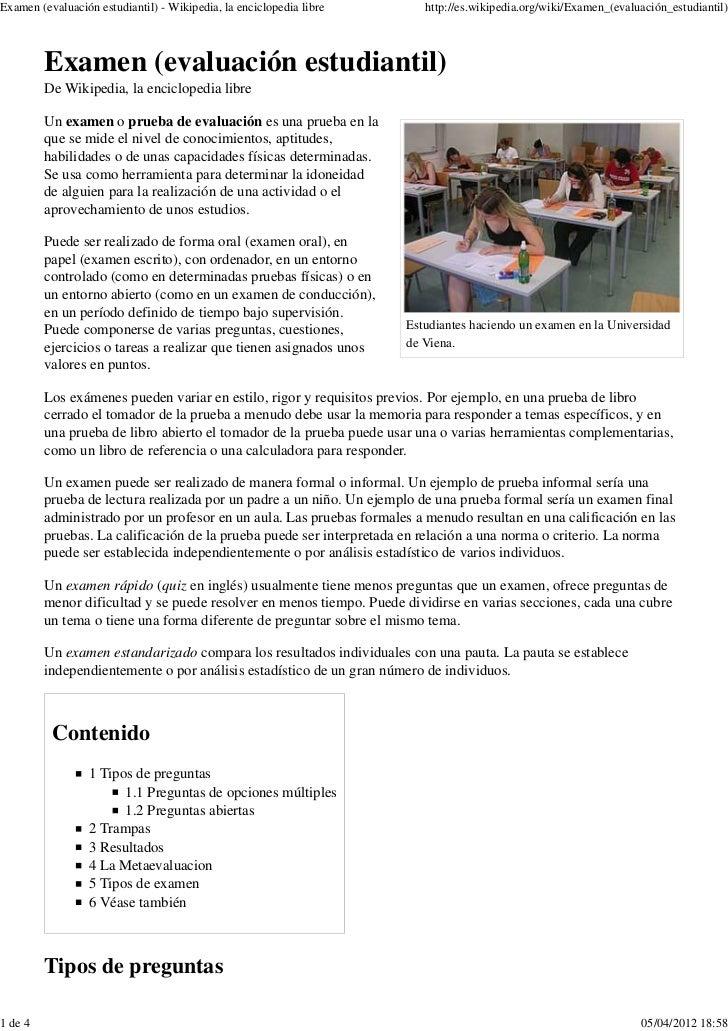Examen (evaluación estudiantil) - Wikipedia, la enciclopedia libre       http://es.wikipedia.org/wiki/Examen_(evaluación_e...
