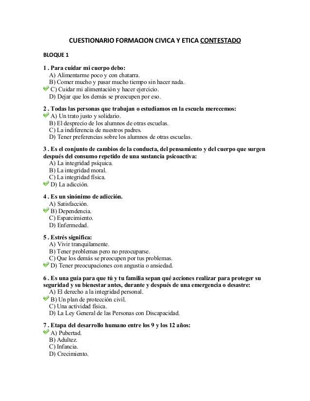 CUESTIONARIO FORMACION CIVICA Y ETICA CONTESTADOBLOQUE 11 . Para cuidar mi cuerpo debo:A) Alimentarme poco y con chatarra....