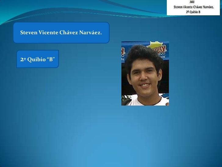 "Steven Vicente Chávez Narváez.2º Quibio ""B"""