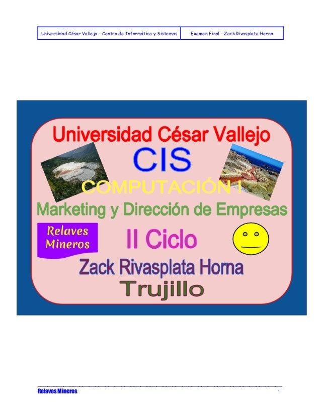 Universidad César Vallejo - Centro de Informática y Sistemas Examen Final - Zack Rivasplata Horna  _______________________...