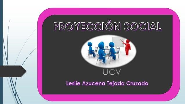 Proyección Social  Funciones  Objetivos  Visión y Misión