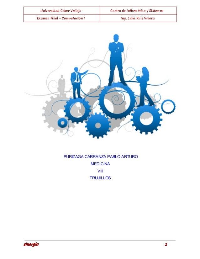 Universidad César Vallejo Centro de Informática y Sistemas  Examen Final - Computación I Ing. Lidia Ruiz Valera  PURIZAGA ...
