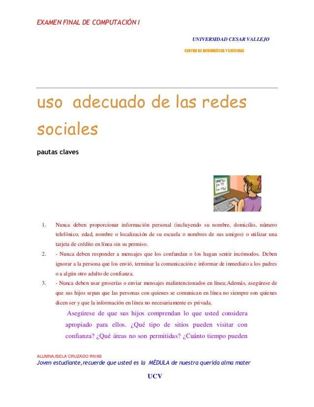 EXAMEN FINAL DE COMPUTACIÓN I UNIVERSIDAD CESAR VALLEJO CENTRO DE INFORMÁTICA Y SISTEMAS  uso adecuado de las redes social...