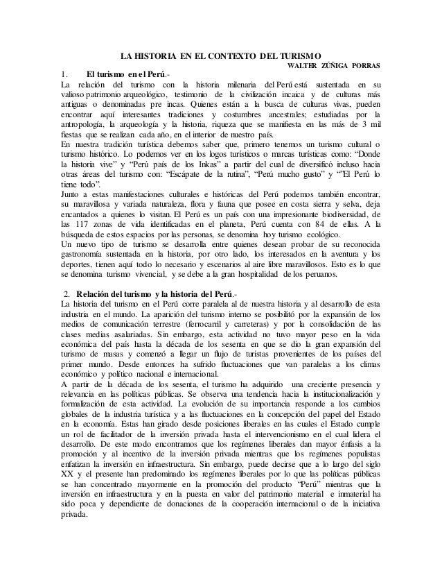LA HISTORIA EN EL CONTEXTO DEL TURISMO WALTER ZÚÑIGA PORRAS 1. El turismo en el Perú.- La relación del turismo con la hist...