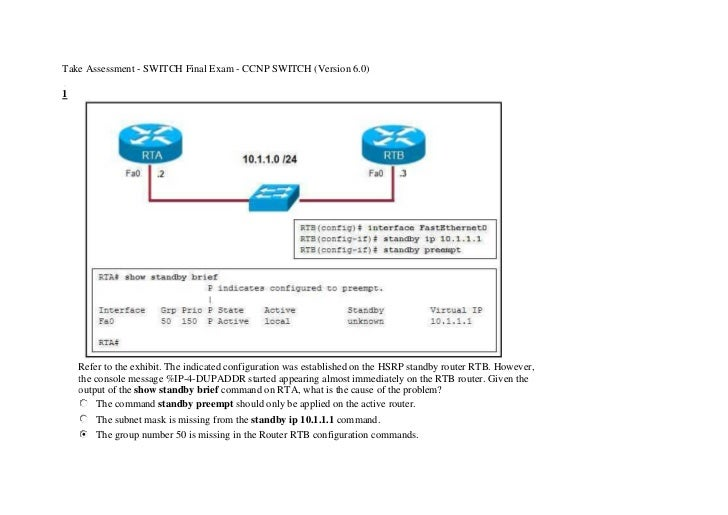 Take Assessment - SWITCH Final Exam - CCNP SWITCH (Version 6.0)1    Refer to the exhibit. The indicated configuration was ...