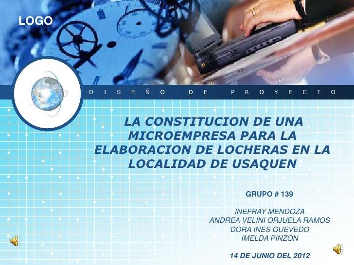 LOGO       D    I   S   E   Ñ   O   D   E       P   R   O   Y   E   C   T   O               LA CONSTITUCION DE UNA        ...