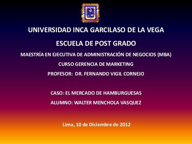 UNIVERSIDAD INCA GARCILASO DE LA VEGA             ESCUELA DE POST GRADOMAESTRÍA EN EJECUTIVA DE ADMINISTRACIÓN DE NEGOCIOS...