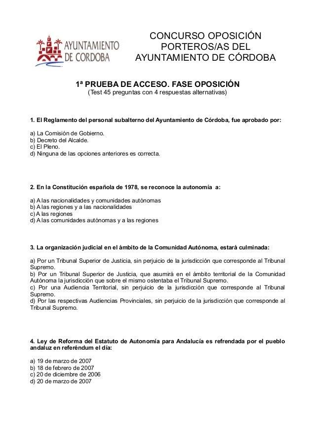 CONCURSO OPOSICIÓN PORTEROS/AS DEL AYUNTAMIENTO DE CÓRDOBA 1ª PRUEBA DE ACCESO. FASE OPOSICIÓN (Test 45 preguntas con 4 re...