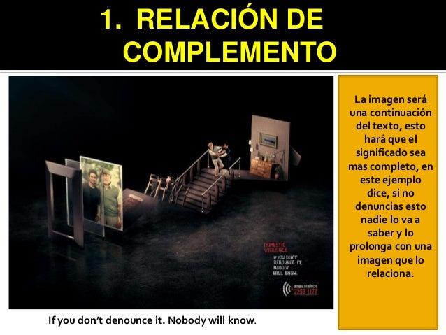 1. RELACIÓN DE COMPLEMENTO La imagen será una continuación del texto, esto hará que el significado sea mas completo, en es...