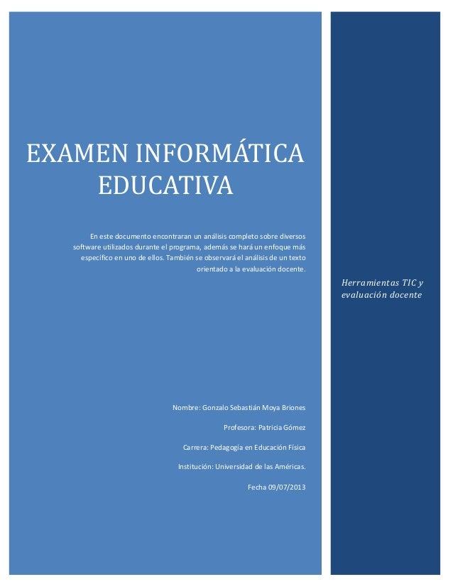 EXAMEN INFORMÁTICA EDUCATIVA En este documento encontraran un análisis completo sobre diversos software utilizados durante...