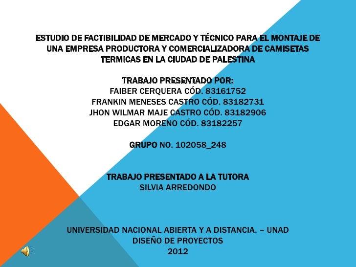 ESTUDIO DE FACTIBILIDAD DE MERCADO Y TÉCNICO PARA EL MONTAJE DE  UNA EMPRESA PRODUCTORA Y COMERCIALIZADORA DE CAMISETAS   ...