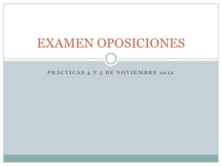 EXAMEN OPOSICIONES PRÁCTICAS 4 Y 5 DE NOVIEMBRE 2012
