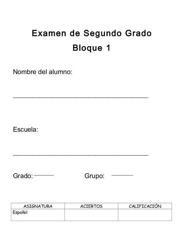 Examen de Segundo Grado Bloque 1 Nombre del alumno: _________________________________________  Escuela: __________________...