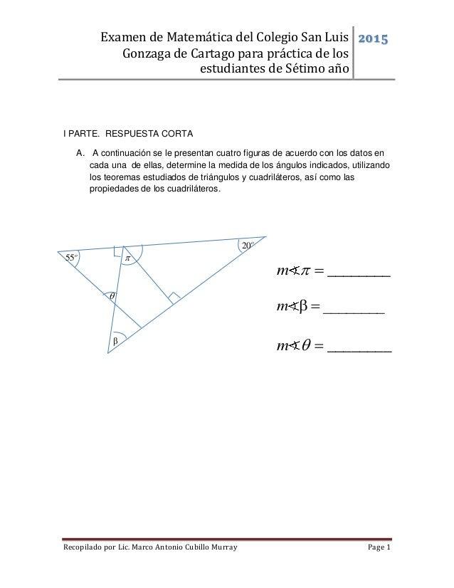 Examen de Matemática del Colegio San Luis Gonzaga de Cartago para práctica de los estudiantes de Sétimo año 2015 Recopilad...