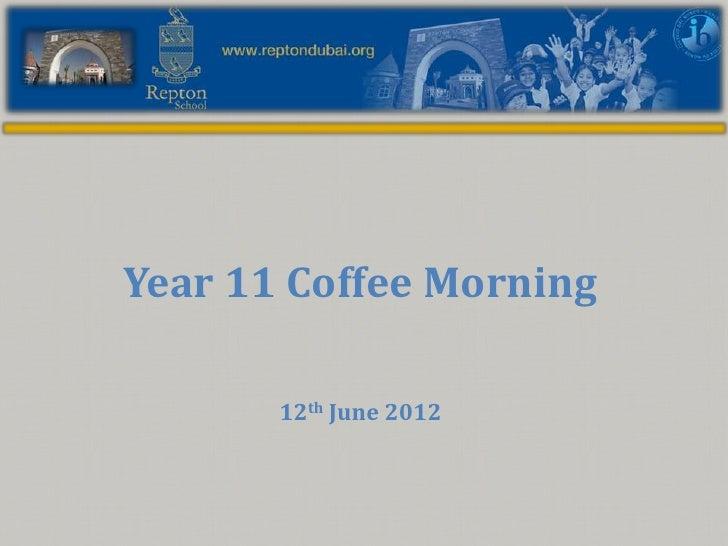 Year 11 Coffee Morning       12th June 2012