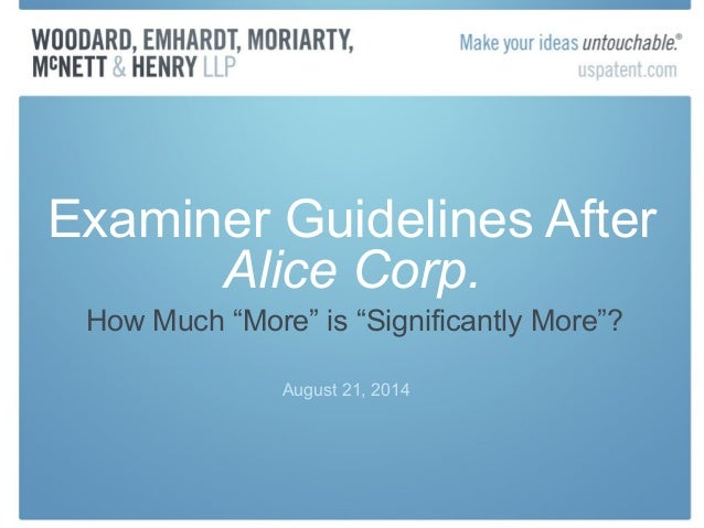 "Examiner Guidelines After  Alice Corp.  How Much ""More"" is ""Significantly More""?  August 21, 2014"