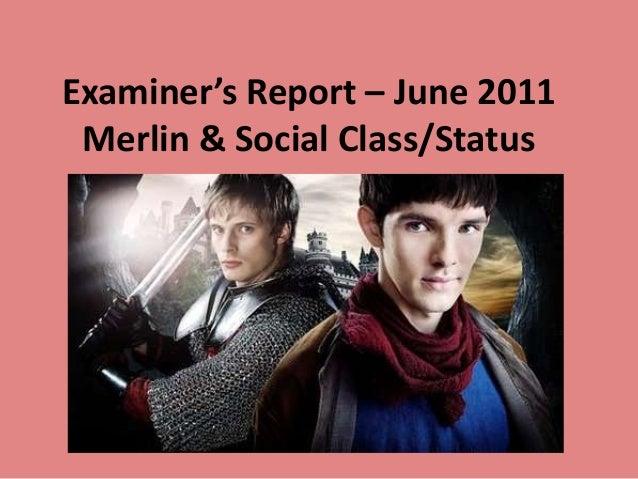 Examiner's Report – June 2011 Merlin & Social Class/Status