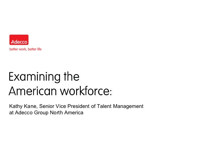 Kathy Kane, Senior Vice President of Talent Management  at Adecco Group North America