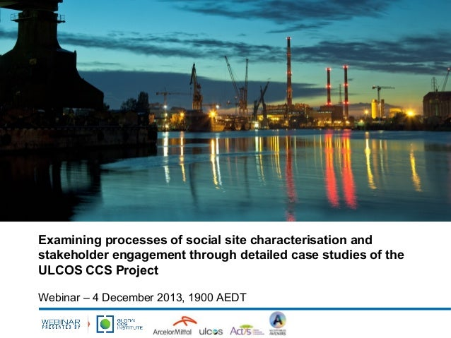 Webinar: Examining processes of social site characterisation and stakeholder engagement through detailed case studies of the ulcos ccs project