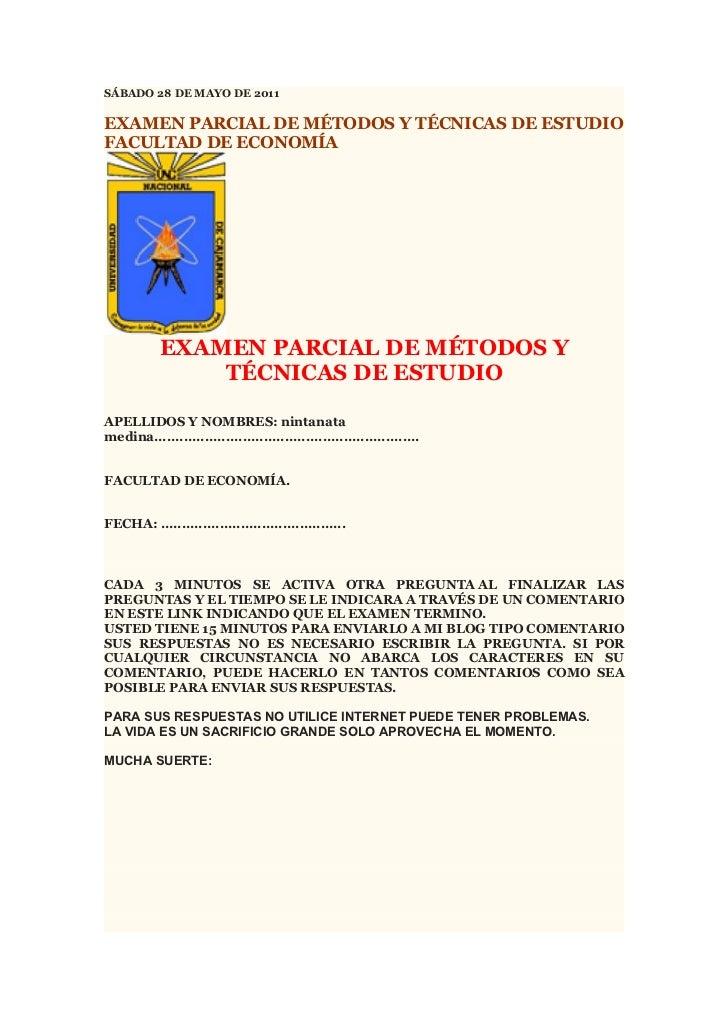 SÁBADO 28 DE MAYO DE 2011EXAMEN PARCIAL DE MÉTODOS Y TÉCNICAS DE ESTUDIOFACULTAD DE ECONOMÍA            EXAMEN PARCIAL DE ...
