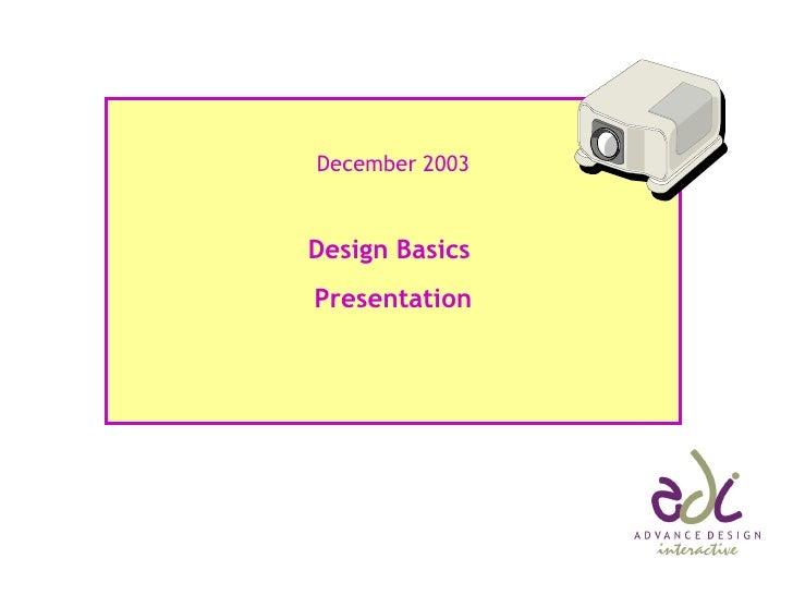 December 2003 Design Basics  Presentation