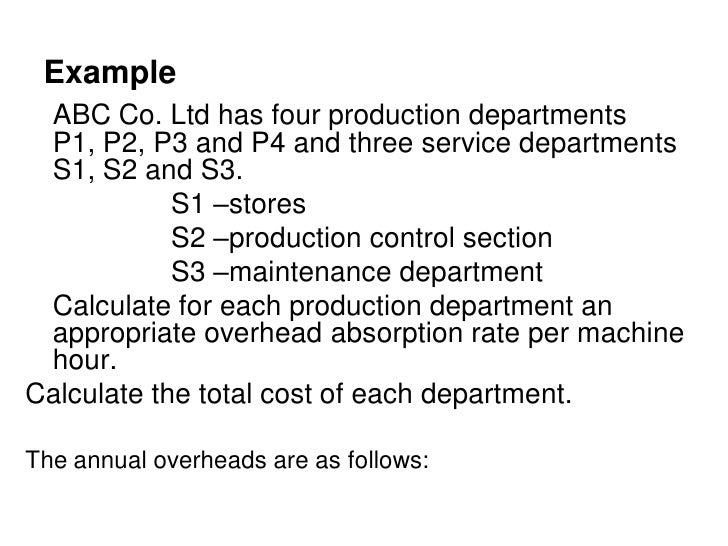 Example ABC Co. Ltd has four production departments P1, P2, P3 and P4 and three service departments S1, S2 and S3.        ...