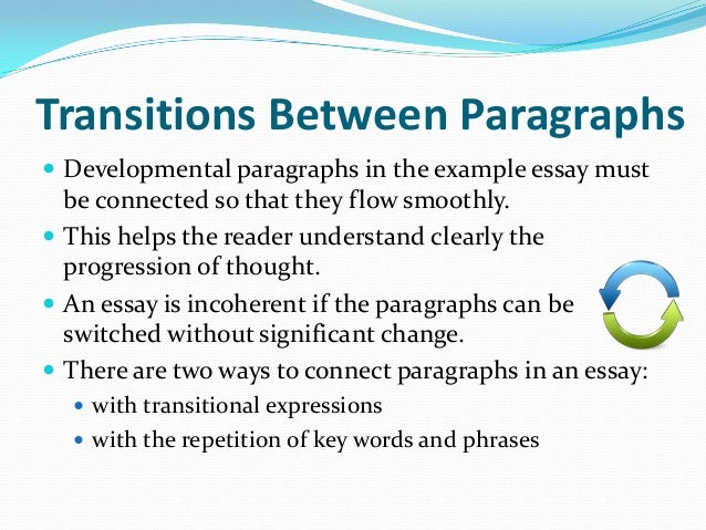 use transitions 5 paragraph essay Swbat add 5 transition words to a given paragraph with 80% accuracy as shown by  transition words in paragraphs  use transitions and conjunctions.