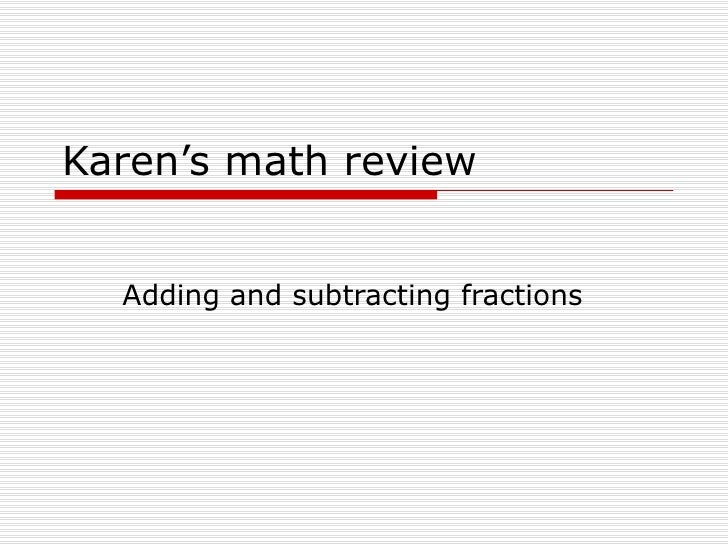 Karen's math review Adding and subtracting fractions