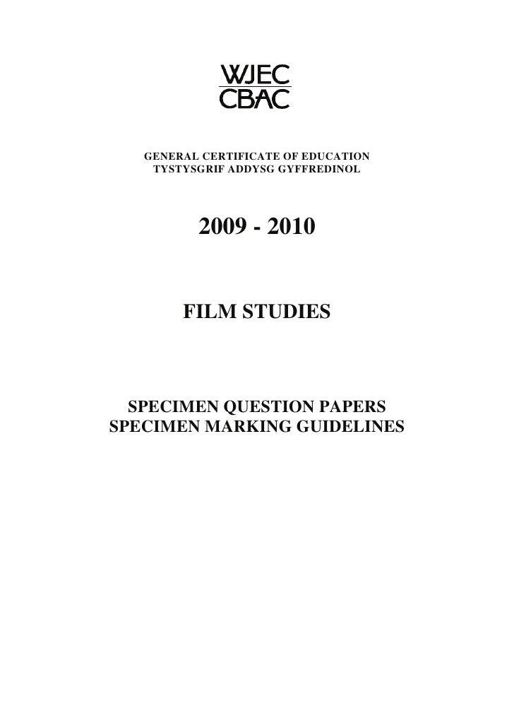 GENERAL CERTIFICATE OF EDUCATION    TYSTYSGRIF ADDYSG GYFFREDINOL          2009 - 2010        FILM STUDIES  SPECIMEN QUEST...